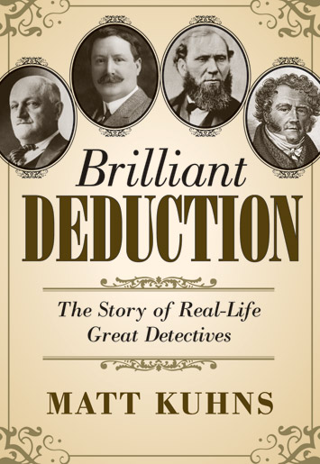 Front cover for Brilliant Deduction: The Story of Real-Life Great Detectives