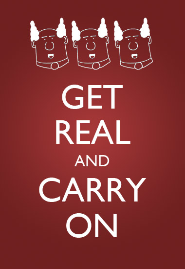 Get Real and Carry On